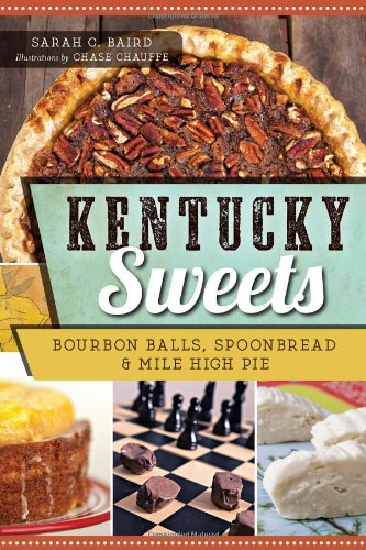 Kentucky Sweets:: Bourbon Balls, Spoonbread & Mile High Pie (American Palate)