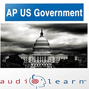 AP US Government Test AudioLearn Study Guide: AudioLearn AP Series | [AudioLearn Editors]