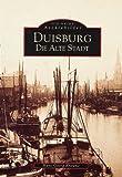 Hans-Georg Kraume Duisburg: Die alte Stadt