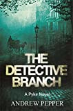 img - for The Detective Branch: A Pyke Novel (A Pyke Mystery) book / textbook / text book