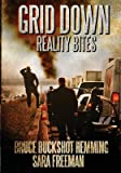 img - for Grid Down Reality Bites( 101 Ways to Survive)[GRID DOWN REALITY BITES][Paperback] book / textbook / text book