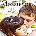 Measuring Up (       UNABRIDGED) by Nyrae Dawn Narrated by Emily Pike Stewart