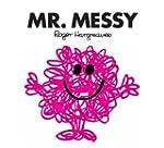 Mr. Messy (Mr. Men and Little Miss Bo...