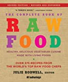 img - for The Complete Book of Raw Food, Second Edition: Healthy, Delicious Vegetarian Cuisine Made with Living Foods (The Complete Book of Raw Food Series) book / textbook / text book