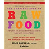 The Complete Book of Raw Food, Second Edition: Healthy, Delicious Vegetarian Cuisine Made with Living Foodsby Victoria Boutenko