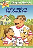 Arthur and the Best Coach Ever (Arthur Good Sports #4) (0316121177) by Stephen Krensky