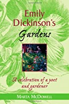 Big Sale Emily Dickinson's Gardens: A Celebration of a Poet and Gardener