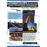 Project Planning & Scheduling Using Primavera Enterprise P3e & P3e/c version 3.5