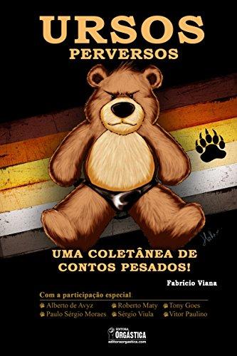 Ursos Perversos - Contos eróticos gays.: Uma coletânea de contos pesados!