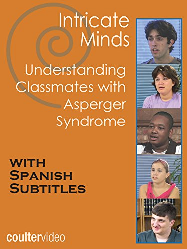 Intricate Minds: Understanding Classmates with Asperger Syndrome - SPANISH SUBTITLES