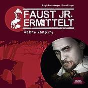 Wahre Vampire (Faust jr. ermittelt 03) | Sven Preger, Ralph Erdenberger