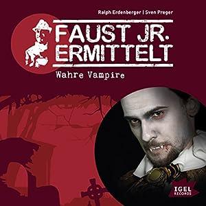 Wahre Vampire (Faust jr. ermittelt 03) Hörspiel