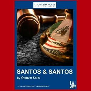 Santos & Santos (Dramatization) | [Octavio Solis]