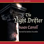 The Night Drifter   Susan Carroll