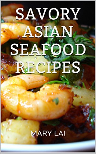 Free Kindle Book : Savory Asian Seafood Recipes