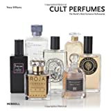 Cult Perfumes: The Worlds Most Exclusive Perfumeries