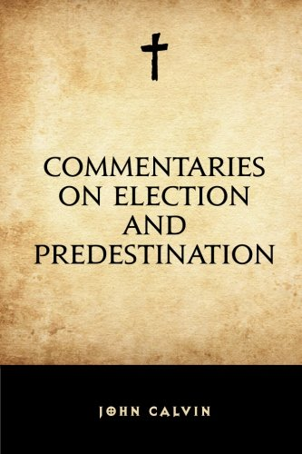 Commentaries on Election and Predestination