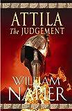 William Napier Attila: The Judgement (Attila Trilogy 3)