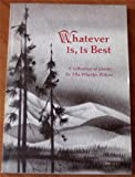 Whatever is, is best: A collection of poems