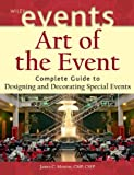 img - for Art of the Event: Complete Guide to Designing and Decorating Special Events book / textbook / text book