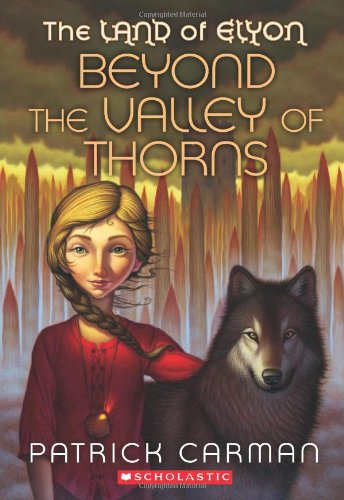 Beyond The Valley Of Thorns (Land of Elyon), Patrick Carman
