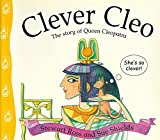 Clever Cleo: The Story of Queen Cleopatra (Stories from History) (0750228512) by Ross, Stewart