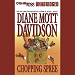 Chopping Spree: Goldy Bear Culinary Mystery #11 (       UNABRIDGED) by Diane Mott Davidson Narrated by Joyce Bean