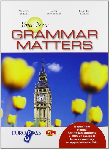Your new grammar matters. Per le Scuole superiori