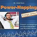 Power-Napping: Energie tanken Hörbuch von Arnd Stein Gesprochen von: Arnd Stein