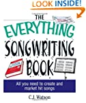 The Everything Songwriting Book: All...