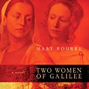 Two Women of Galilee | [Mary Rourke]