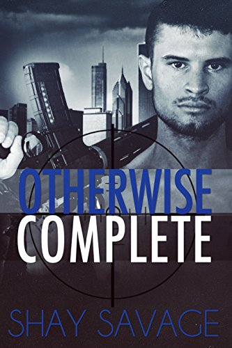 Shay Savage - Otherwise Complete: Evan Arden Trilogy