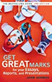 img - for Get Great Marks for Your Essays, Reports, and Presentations book / textbook / text book