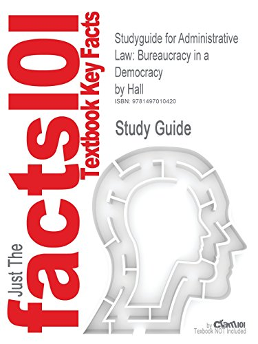 Studyguide for Administrative Law: Bureaucracy in a Democracy by Hall, ISBN 9780133493870