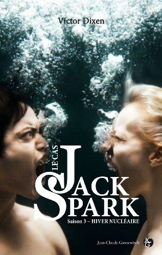 Le Cas Jack Spark : Saison 3 – Hiver Nucléaire