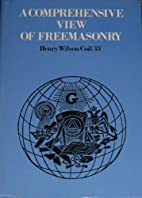 Comprehensive View of Freemasonry by Henry…