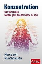 KONZENTRATION: WIE WIR LERNEN, WIEDER GANZ BEI DER SACHE ZU SEIN (DEIN LEBEN 385) (GERMAN EDITION)