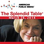 The Splendid Table, Saliva the Superhero, Mary Roach, and Mark Bitterman, March 28, 2014 | Lynne Rossetto Kasper