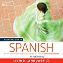 Starting Out in Spanish (       UNABRIDGED) by Living Language