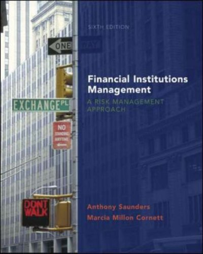 Financial Institutions Management: A Risk Management Approach , Sixth Edition (McGraw-Hill Irwin Series in Finance, Insurance, and Real Est)