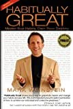 Habitually Great: Master Your Habits, Own Your Destiny (updated)