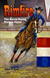 Rimfire: The Barrel Racing Morgan Horse