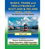 img - for Buses, Trams and Trolleybuses of Scotland & Ireland 1950s-1970s: The Operators and Their Vehicles (Road Transport Heritage) (Paperback) - Common book / textbook / text book