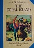 Chosen Classics: The Coral Island (0710509308) by Ballantyne, R. M.