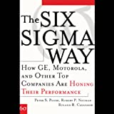 The Six Sigma Way: How GE, Motorola, and Other Top Companies are Honing Their Performance (Unabridged)