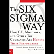 The Six Sigma Way: How GE, Motorola, and Other Top Companies are Honing Their Performance | [Peter S. Pande, Robert P. Neuman, Roland R. Cavanagh]