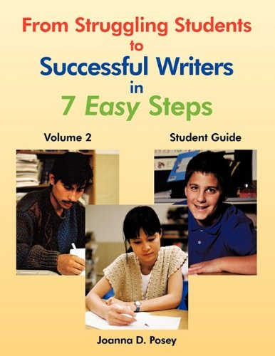 From Struggling Students to Successful Writers in 7 Easy Steps: Volume 2 Student Guide