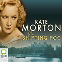 The Shifting Fog (       UNABRIDGED) by Kate Morton Narrated by Caroline Lee