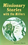 Missionary Stories With the Millers (Miller Family)