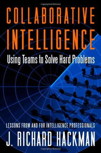 Collaborative Intelligence: Using Teams to Solve Hard...